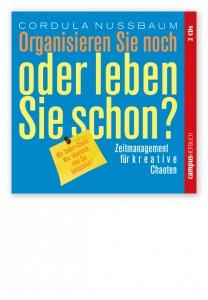 cordula_nussbaum_cover_organisieren_sie_noch_oder_leben_sie_schon_hoerbuch